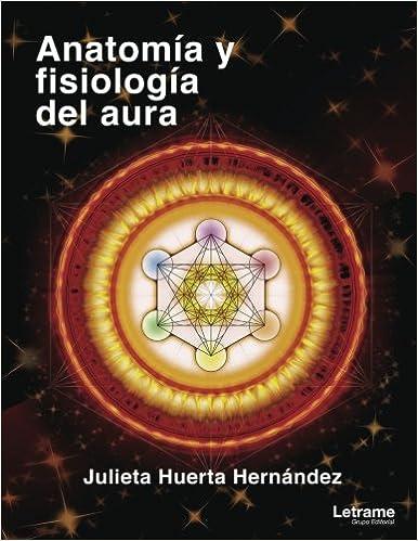 Anatomía y fisiología del aura (Autoayuda): Amazon.es: Julieta ...