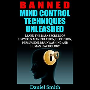 Banned Mind Control Techniques Unleashed Audiobook