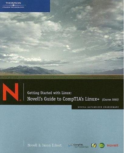 Getting Started with Linux: Novell's Guide to CompTIA's...