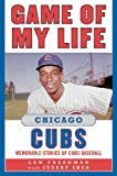 Game of My Life Chicago Cubs, Lew Freedman, 1613210698