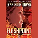 Flashpoint: The Sonora Blair Mysteries, Book 1 Audiobook by Lynn Hightower Narrated by Coleen Marlo