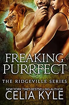 Freaking Purrfect (Paranormal Shapeshifter Romance) (Ridgeville Book 12) by [Kyle, Celia]