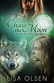 Chase the Moon: The Wolves of Cutter's Folly by [Olsen, Lisa]