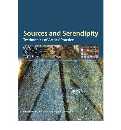 [(Sources and Serendipity: Testimonies of Artists' Practice )] [Author: Erma Hermens] [Apr-2010]