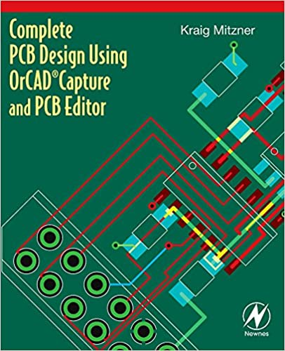 Complete PCB Design Using OrCAD Capture and PCB Editor: Kraig ...