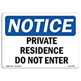 OSHA Notice Sign - Private Residence Do Not Enter | Choose from: Aluminum, Rigid Plastic Or Vinyl Label Decal | Protect Your Business, Construction Site, Warehouse & Shop Area | Made in The USA