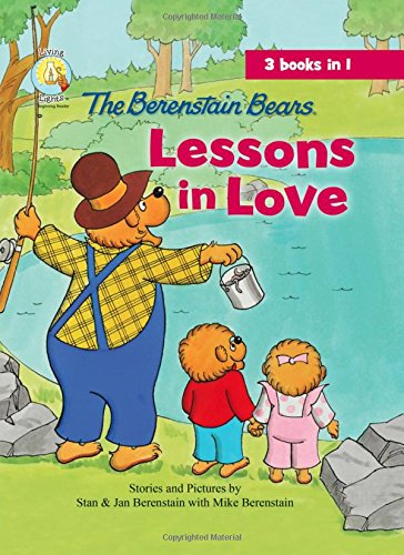 The Berenstain Bears Lessons in Love (Berenstain Bears/Living Lights)