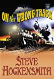 On the Wrong Track, Steve Hockensmith, 1585479861