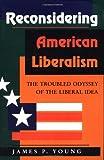 Reconsidering American Liberalism, James P. Young, 0813306485