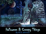Halloween & Creepy Things