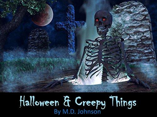 Halloween & Creepy Things (Creepy Halloween Things)