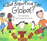 ¿Qué Significa Ser Global? (What Does It Mean To Be...?) (Spanish Edition)