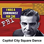 I Was a Communist for the FBI: Capitol City Square Dance | Milton Geiger