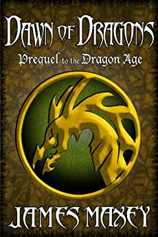 Dawn of Dragons (Bitterwood Series Book 4) by [Maxey, James]