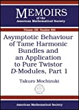 Asymptotic Behaviour of Tame Harmonic Bundles and an Application to Pure Twister D-Modules, Takuro Mochizuki, 082183942X
