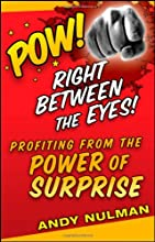 Pow! Right Between the Eyes: Profiting from the Power of Surprise