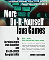 More Do-It-Yourself Java Games, Volume 2 Front Cover