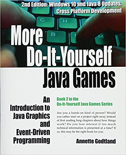 More Do-It-Yourself Java Games: An Introduction to Java