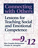 img - for Connecting With Others: Lessons for Teaching Social and Emotional Competence/Grades 9-12 by Rita Coombs-Richardson Charles Meisgeier Elizabeth T. Evans (2001-03-30) Paperback book / textbook / text book
