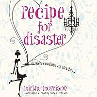 Recipe for Disaster Hörbuch von Miriam Morrison Gesprochen von: Suzy Aitchison