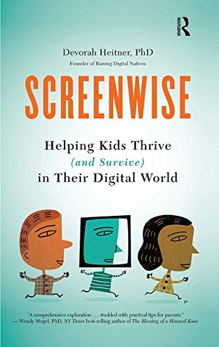 Screenwise: Helping Kids Thrive (and Survive) in Their Digital World-cover