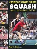 Squash, Peter A. Hirst, 184797256X