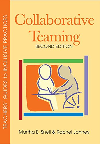 Collaborative Teaming: Teachers' Guides To Inclusive Practices