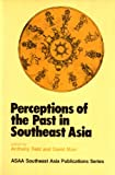 Perceptions of Past in S. E. Asia, Reid, A. and Marr, D., 0708117600