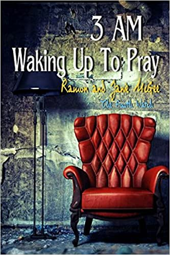 3am Waking up To Pray: The Fourth Watch: Janie McGee, Ramon McGee