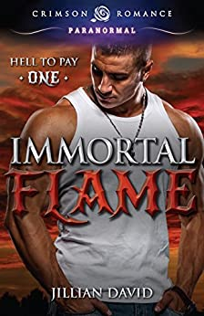 Immortal Flame (Hell to Pay) by [David, Jillian]