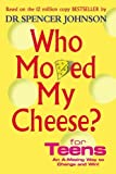 img - for Who Moved My Cheese? for Teens by Spencer Johnson (2005-11-01) book / textbook / text book