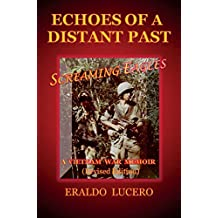 Echoes of a Distant Past: Screaming Eagles: A Vietman War Memoir