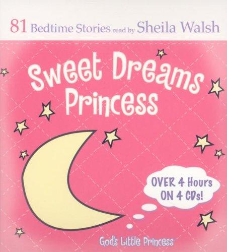 Sweet Dreams Princess 81 Favorite Bedtime Bible Stories Gods
