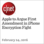 Apple to Argue First Amendment in iPhone Encryption Fight | Lance Whitney