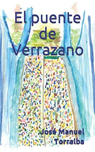 El puente de Verrazano: Historias de carreras y viajes por José Manuel Torralba