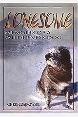 Lonesome: Memoirs of a Wilderness Dog by Chris Czajkowski (2004-04-13) Paperback