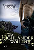 Was Highlander wollen (Scandalous Highlanders, Band 3)