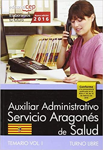 Descargar libros electrónicos gratis aleman Auxiliar Administrativo del Servicio Aragonés de Salud. SALUD (turno libre). Temario. Vol. I in Spanish MOBI