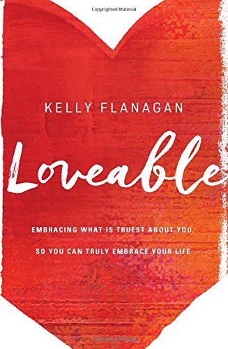 Loveable by Kelly Flanagan | book review