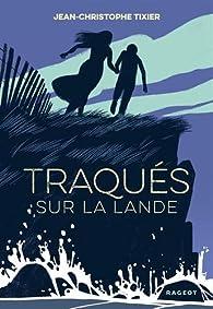 Traqués sur la lande par Jean-Christophe Tixier
