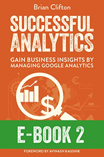 Successful analytics ebook 2 gain business insights by managing successful analytics ebook 2 gain business insights by managing google analytics by clifton fandeluxe Choice Image