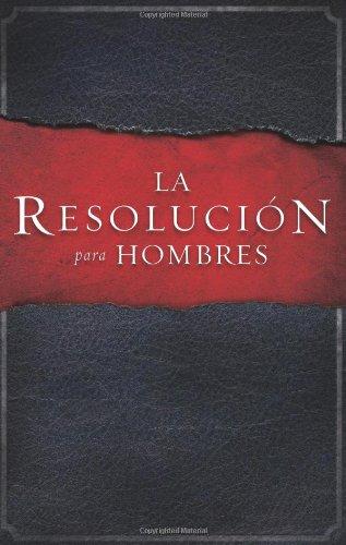 La Resolución para Hombres (Spanish Edition) (Para Hombres)