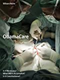 ObamaCare (The Patient Protection and Affordable Care Act)