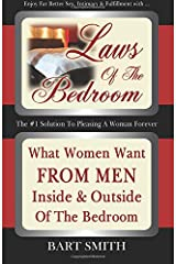Laws Of The Bedroom: What Women Want From Men Inside & Outside Of The Bedroom Paperback