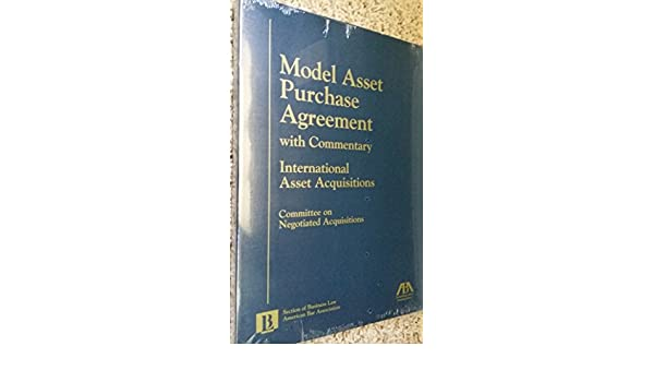 Model Asset Purchase Agreement: With Commentary: 9781570739224