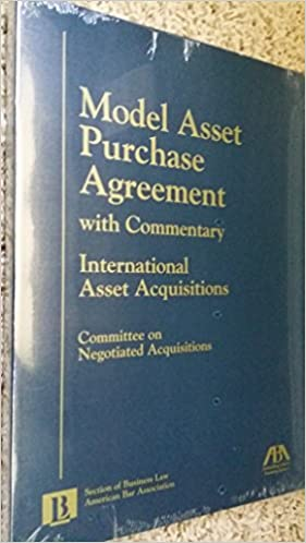 Model Asset Purchase Agreement With Commentary 9781570739224