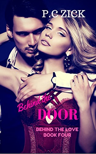 Behind the Door (Behind the Love Book 4) by [Zick, P.C.]