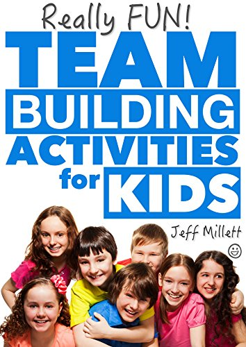 Really Fun Team Building Activities for Kids (Odyssey Of The Mind Team Building Activities)