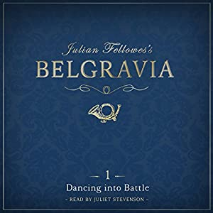 Julian Fellowes's Belgravia, Episode 1 Hörbuch
