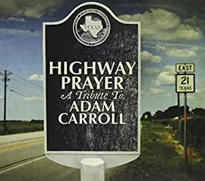 Highway Prayer: A Tribute to Adam Carroll